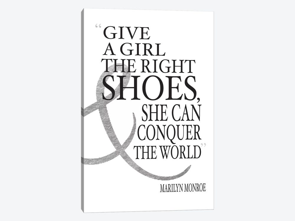 Give A Girl The Right Shoes, She Can Conquer The World by Amanda Greenwood 1-piece Canvas Artwork