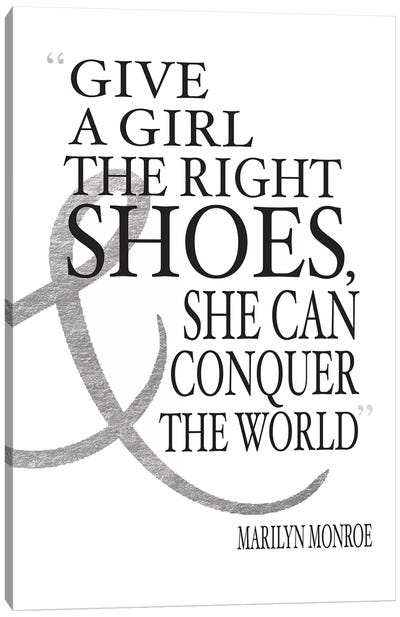 Give A Girl The Right Shoes, She Can Conquer The World Canvas Art Print