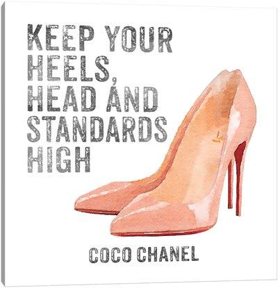 Keep Your Heels, Head & Standards High I Canvas Art Print