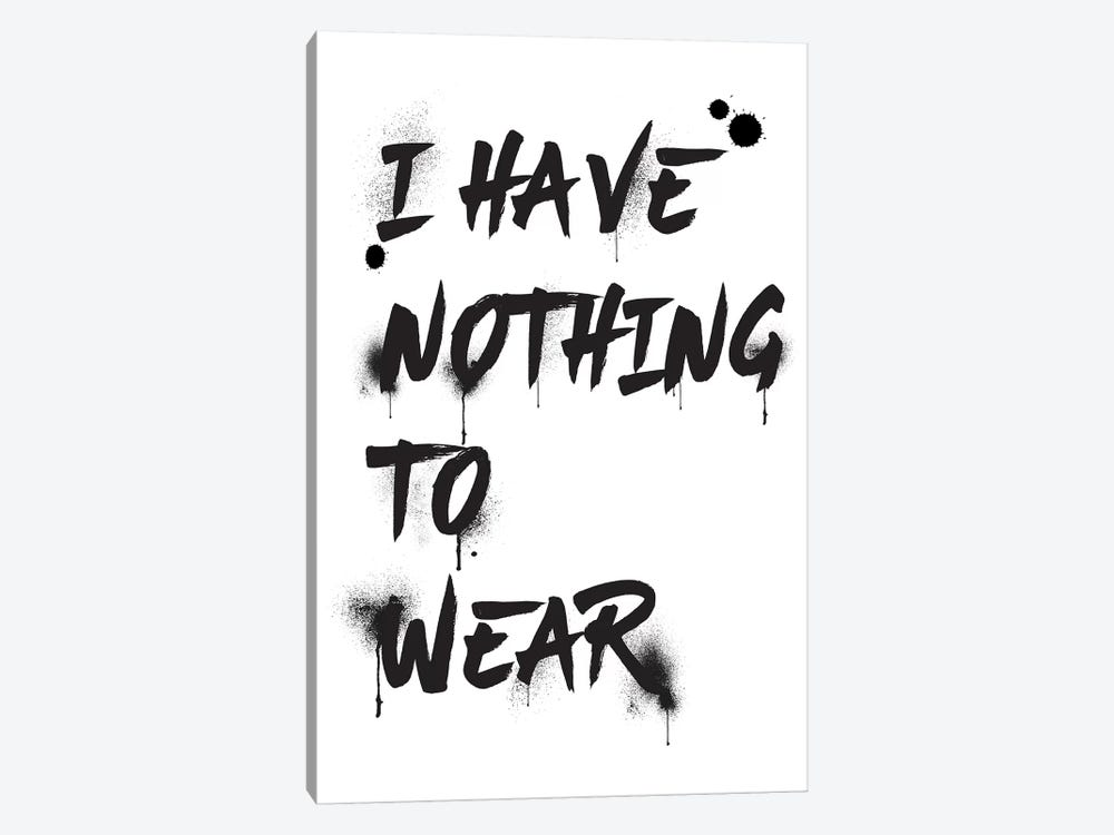 I Have Nothing To Wear by Amanda Greenwood 1-piece Canvas Print