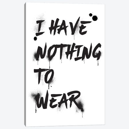 I Have Nothing To Wear Canvas Print #GRE209} by Amanda Greenwood Canvas Print