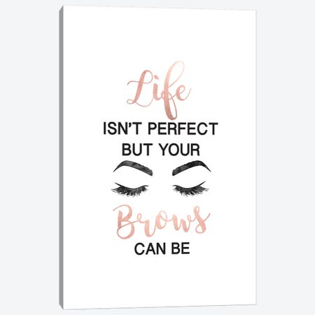 Life Isn't Perfect But Brows And Lashes In Rose Gold Canvas Print #GRE263} by Amanda Greenwood Art Print