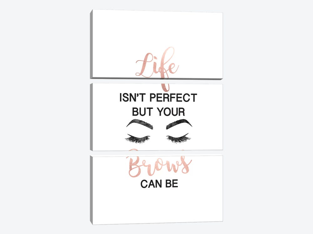 Life Isn't Perfect But Brows And Lashes In Rose Gold by Amanda Greenwood 3-piece Art Print