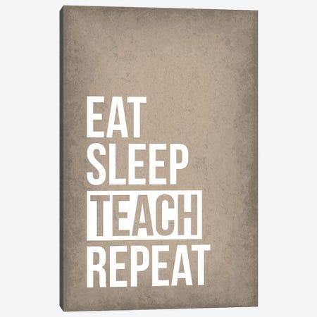 Eat Sleep Teach Repeat Canvas Print #GYO175} by GetYourNerdOn Canvas Art Print