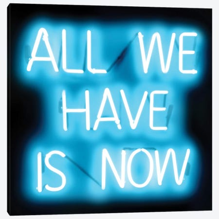 Neon All We Have Is Now Aqua On Black Canvas Print #HCR1} by Hailey Carr Canvas Wall Art