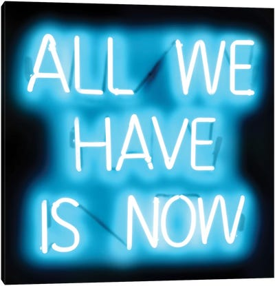 Neon All We Have Is Now Aqua On Black Canvas Art Print