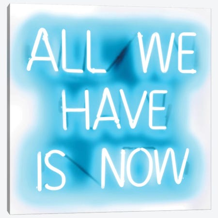 Neon All We Have Is Now Aqua On White Canvas Print #HCR2} by Hailey Carr Canvas Artwork