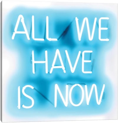 Neon All We Have Is Now Aqua On White Canvas Art Print