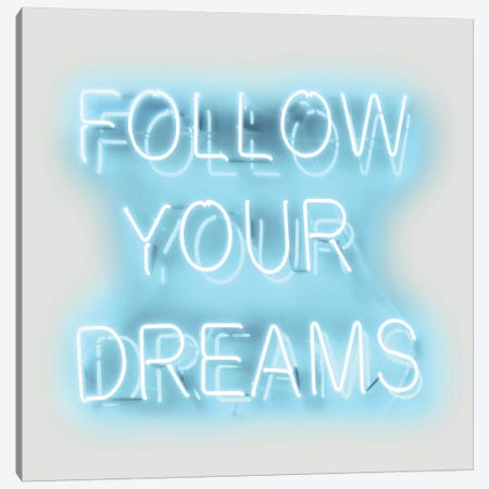 Neon Follow Your Dreams Aqua On White Canvas Print #HCR38} by Hailey Carr Canvas Art Print