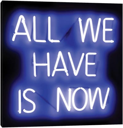 Neon All We Have Is Now Blue On Black Canvas Art Print