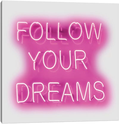 Neon Follow Your Dreams Pink On White Canvas Art Print
