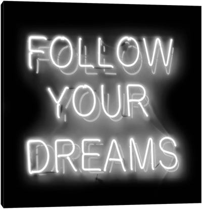 Neon Follow Your Dreams White On Black Canvas Art Print