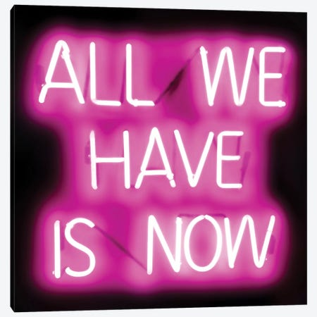 Neon All We Have Is Now Pink On Black Canvas Print #HCR4} by Hailey Carr Art Print