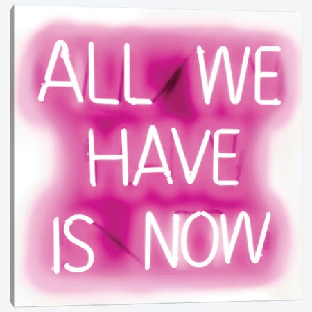 Neon All We Have Is Now Pink On White Canvas Print #HCR5} by Hailey Carr Canvas Art Print