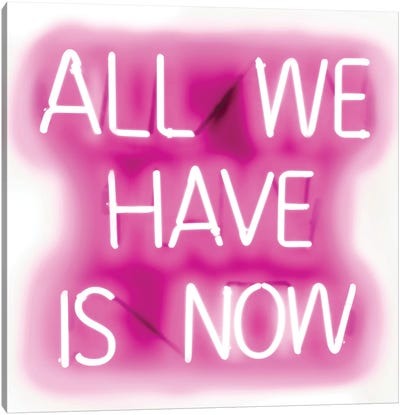 Neon All We Have Is Now Pink On White Canvas Art Print