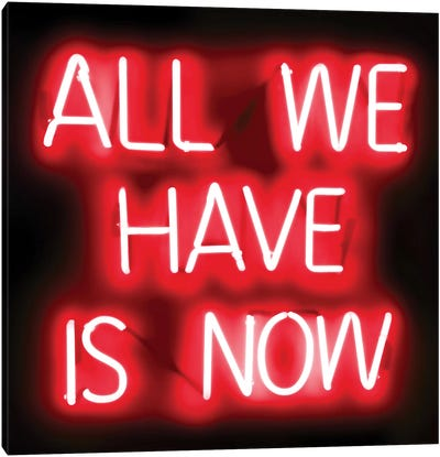Neon All We Have Is Now Red On Black Canvas Art Print