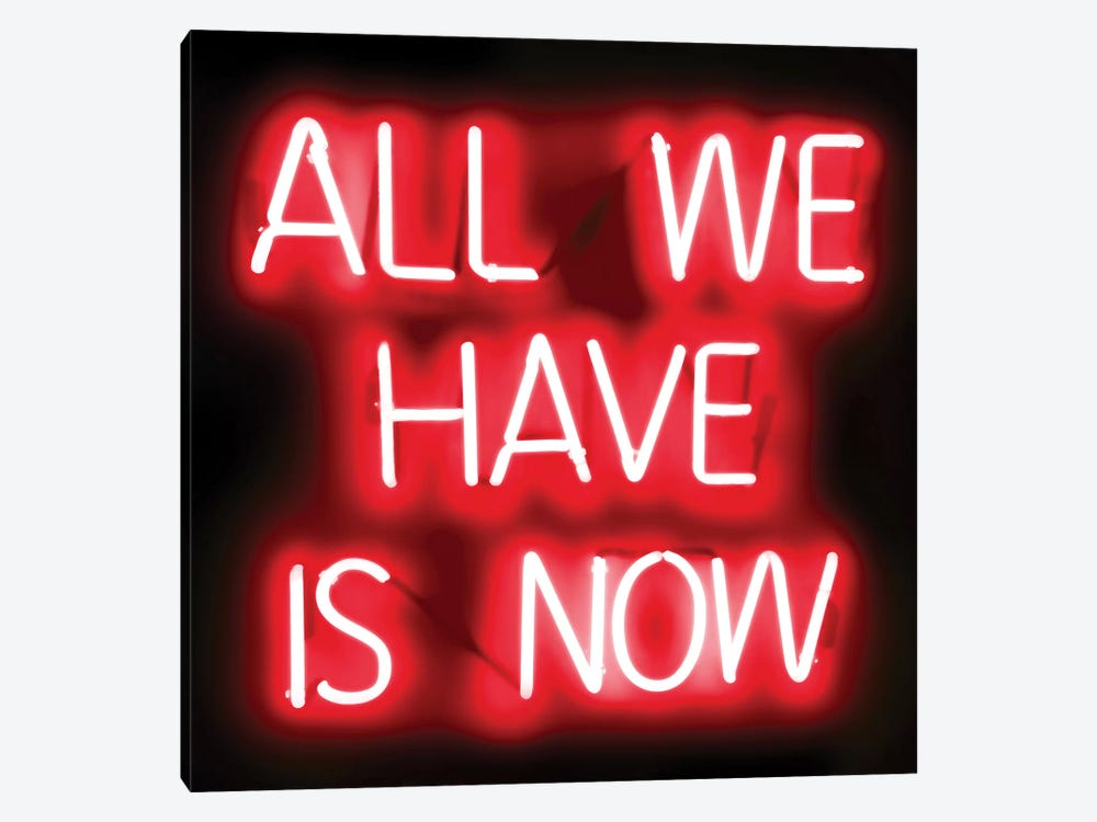 Neon All We Have Is Now Red On Black by Hailey Carr 1-piece Canvas Wall Art