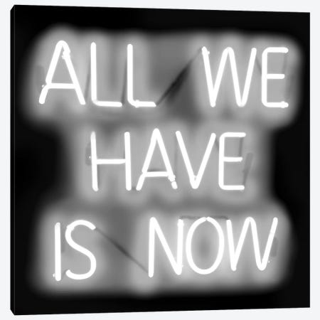 Neon All We Have Is Now White On Black  Canvas Print #HCR7} by Hailey Carr Art Print