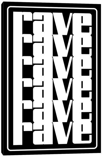 Rave Rave Rave Canvas Art Print