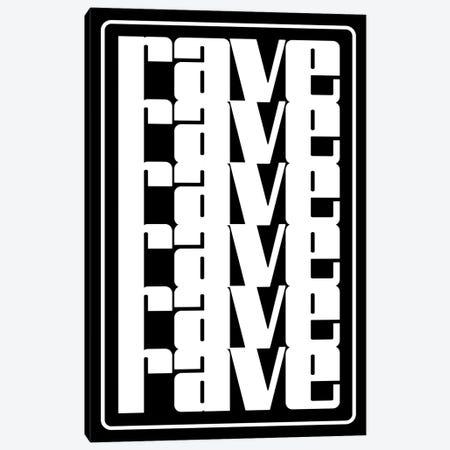 Rave Rave Rave Canvas Print #HEM100} by Hemingway Design Canvas Artwork