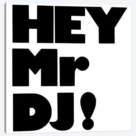 Hey Mr Dj! Canvas Print #HEM101} by Hemingway Design Canvas Wall Art