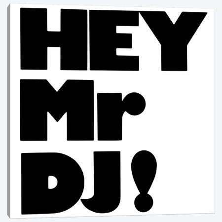 Hey Mr Dj! Canvas Print #HEM101} by Hemingway Design Canvas Wall Art