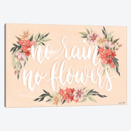 No Rain, No Flowers Canvas Print #HFE156} by House Fenway Art Print