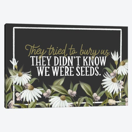We Were Seeds Canvas Print #HFE168} by House Fenway Canvas Art Print