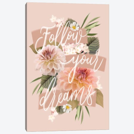 Follow Your Dreams Canvas Print #HFE48} by House Fenway Art Print