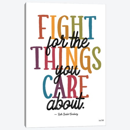 Fight for the Things You Care About Canvas Print #HFE56} by House Fenway Canvas Print