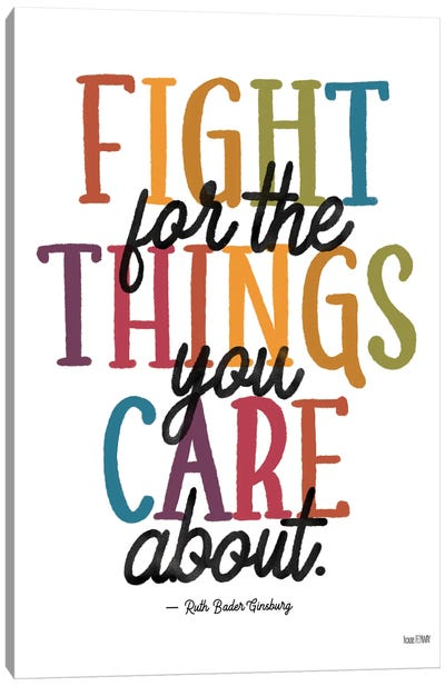 Fight for the Things You Care About Canvas Art Print