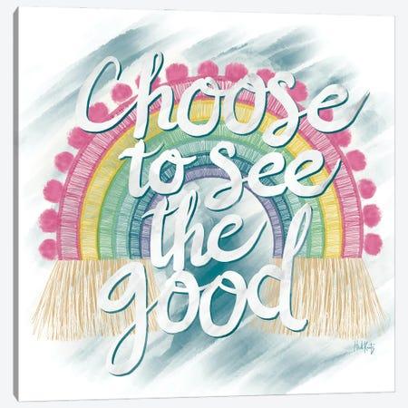 Choose to See the Good Rainbow Canvas Print #HKZ8} by Heidi Kuntz Canvas Art