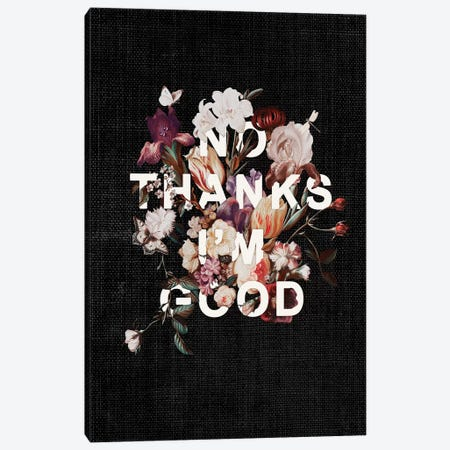 No Thanks I'm Good Canvas Print #HLA27} by Heather Landis Canvas Artwork