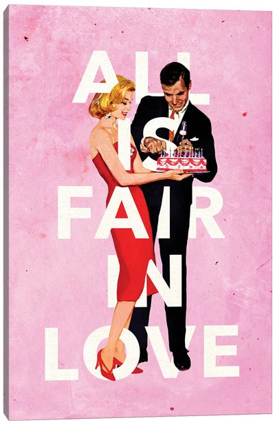 All Is Fair In Love Canvas Art Print