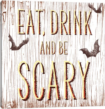 Eat, Drink And Be Scary Canvas Art Print