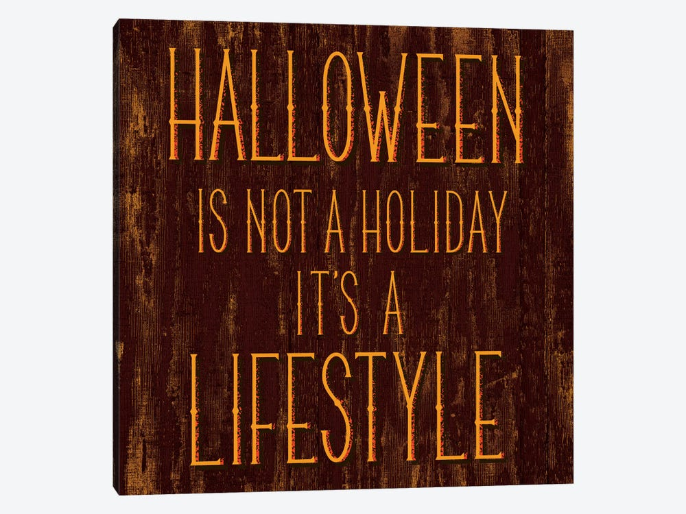 Halloween Is Not A Holiday It's A Lifestyle by 5by5collective 1-piece Canvas Art