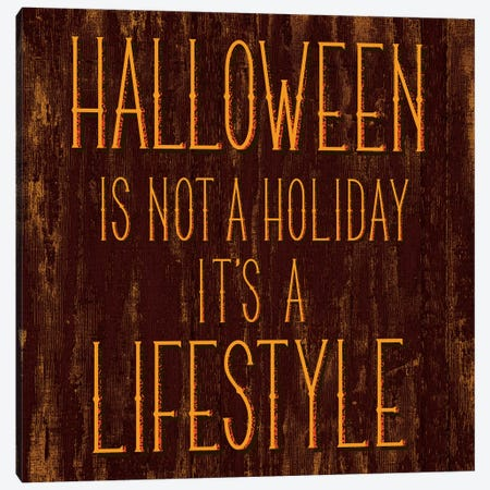 Halloween Is Not A Holiday It's A Lifestyle Canvas Print #HMO4} by 5by5collective Canvas Art Print
