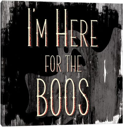I'm Here For The Boos Canvas Art Print