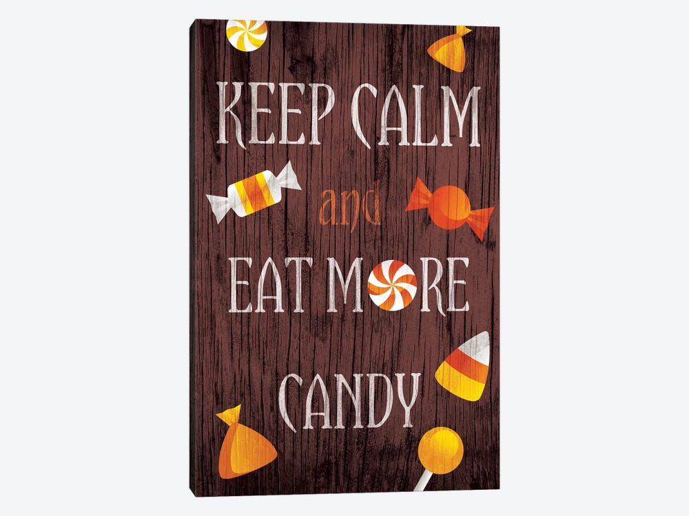 Keep Calm And Eat More Candy by 5by5collective 1-piece Canvas Art