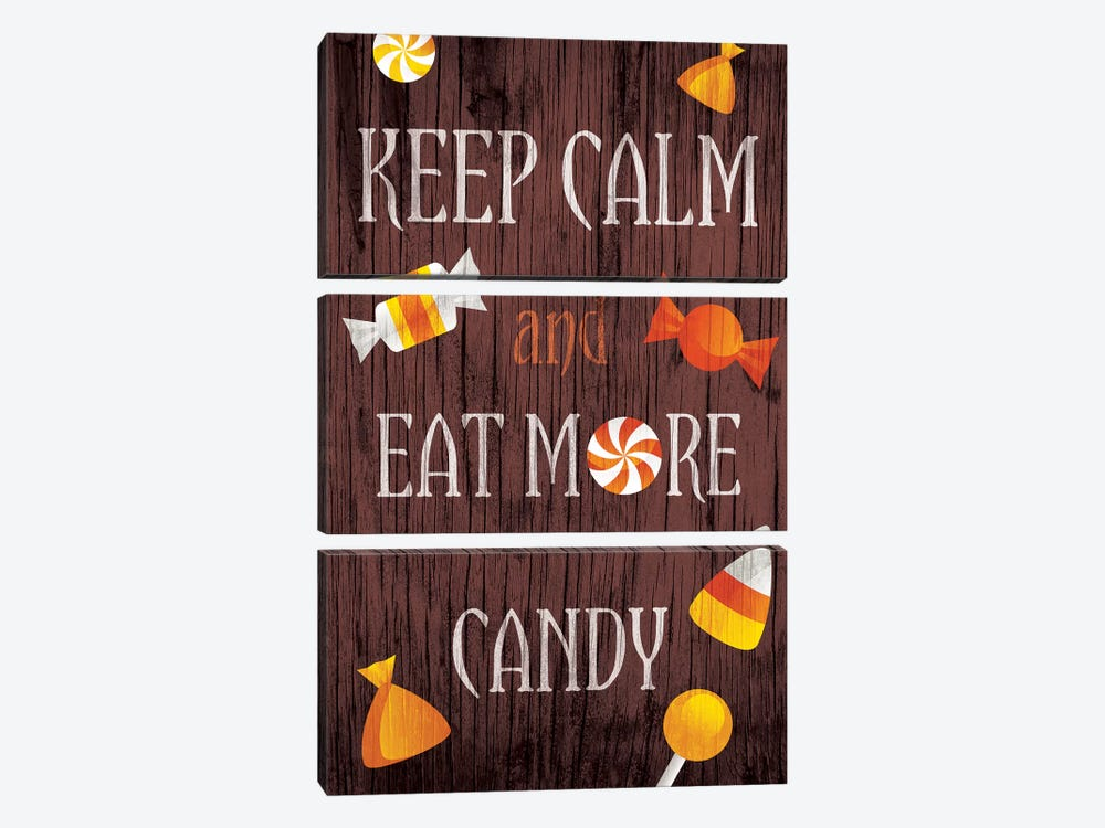 Keep Calm And Eat More Candy by 5by5collective 3-piece Canvas Art