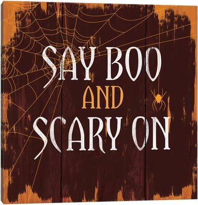 Say Boo And Scary On Canvas Print #HMO7