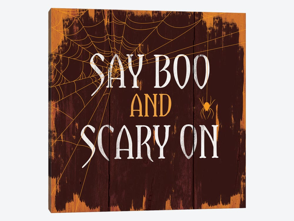 Say Boo And Scary On by 5by5collective 1-piece Canvas Print