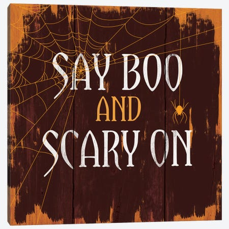 Say Boo And Scary On Canvas Print #HMO7} by 5by5collective Art Print