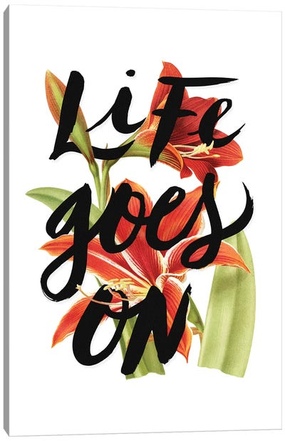 Life Goes On Canvas Art Print