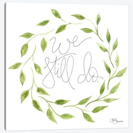 We Still Do Wreath Canvas Print #HOA42} by Hollihocks Art Canvas Print