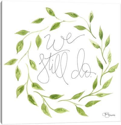 We Still Do Wreath Canvas Art Print