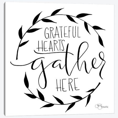 Grateful Hearts Gather Here Canvas Print #HOA6} by Hollihocks Art Art Print