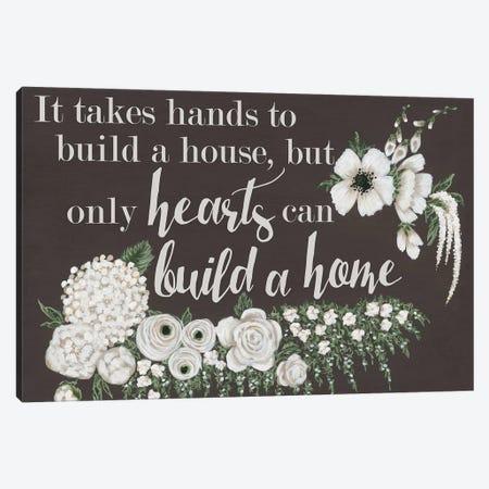Hearts Can Build a Home Canvas Print #HOA8} by Hollihocks Art Canvas Art