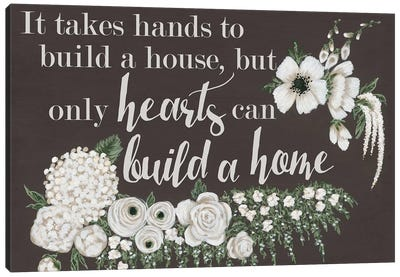 Hearts Can Build a Home Canvas Art Print