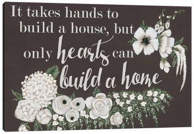 Hearts Can Build a Home Canvas Art Print
